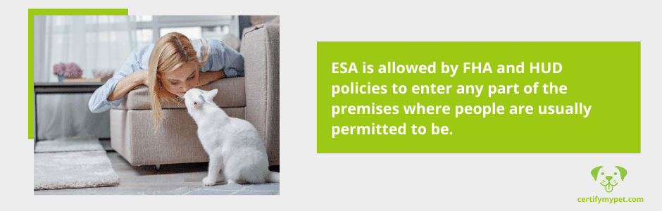 ESA is allowed by FHA and HUD policies to enter any part of the premises where people are usually permitted to be.